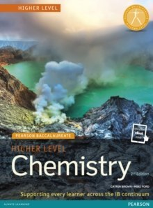 Pearson Baccalaureate Chemistry Higher Level 2nd edition print and online edition for the IB Diploma by Catrin Brown, Mike Ford