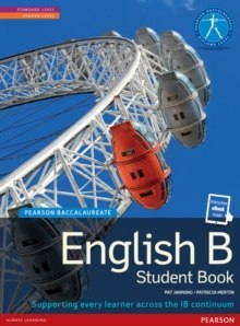 Pearson Baccalaureate English B print and ebook bundle for the IB Diploma by Patricia Mertin, Pat Janning