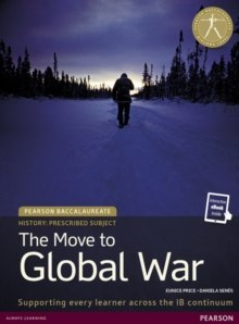 Pearson Baccalaureate History: The Move to Global War bundle by Eunice Price, Daniela Senes