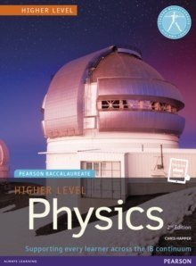 Pearson Baccalaureate Physics Higher Level 2nd edition print and ebook bundle for the IB Diploma by Chris Hamper