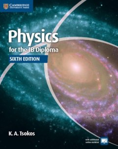 Physics for the IB Diploma Coursebook by K.A. Tsokos
