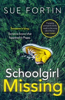 Schoolgirl Missing : Discover the Secrets of Family Life in the Most Gripping Page-Turner of 2019
