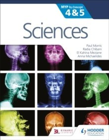 Sciences for the IB MYP 4&5: By Concept : MYP by Concept by Paul Morris, Radia Chibani, Kahina Meziane, Anna Michaelides