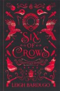 Six of Crows: Collector's Edition : Book 1 by Leigh Bardugo