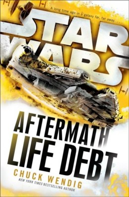 Star Wars: Aftermath: Life Debt by Chuck Wendig