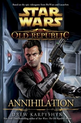 Star Wars : The Old Republic - Annihilation by Drew Karpyshyn