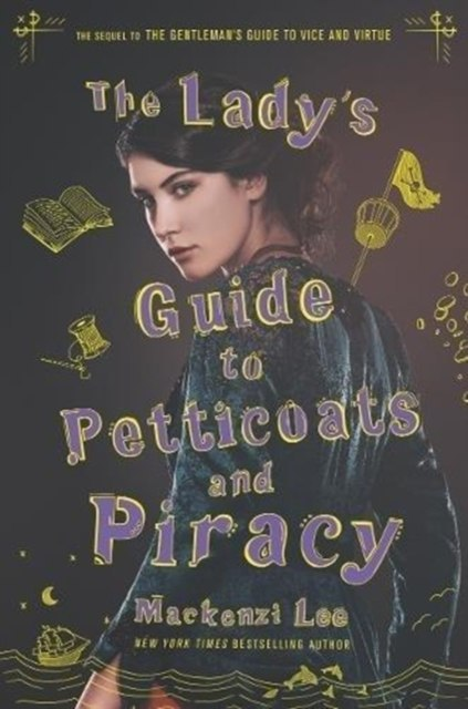 The Lady's Guide to Petticoats and Piracy by Mackenzi Lee