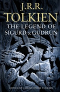 The Legend of Sigurd and Gudrun by J.R.R. Tolkien