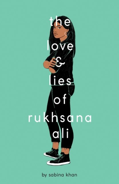 The Love and Lies of Rukhsana Ali by Sabina Khan