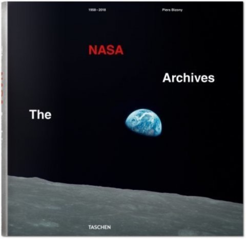 The NASA Archives: 60 Years in Space by Piers Bizony