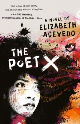 The Poet X - WINNER OF THE 2018 NATIONAL BOOK AWARD by Elizabeth Acevedo