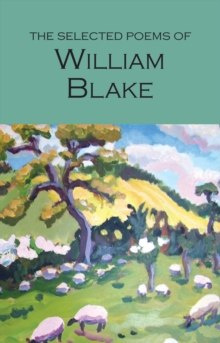 The Selected Poems of William Blake by William Blake