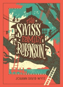 The Swiss Family Robinson (Barnes & Noble Collectible Classics: Children's Edition) by Johann David Wyss