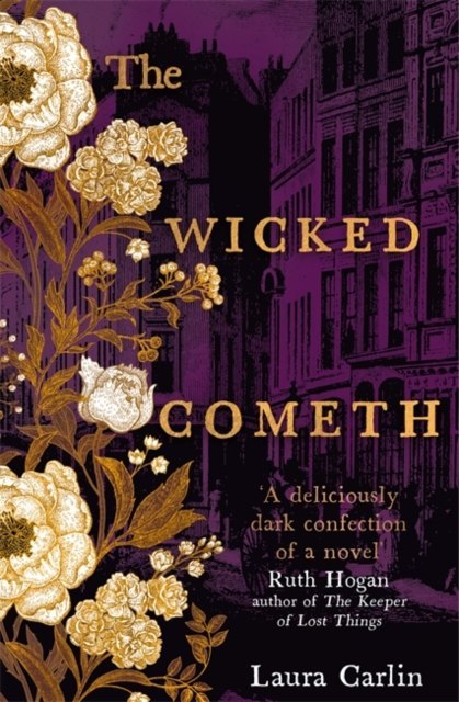 The Wicked Cometh : The addictive historical mystery by Laura Carlin