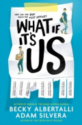 What If It's Us by Adam Silvera, Becky Albertalli