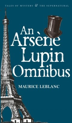 An Arsene Lupin Omnibus by Maurice Leblanc