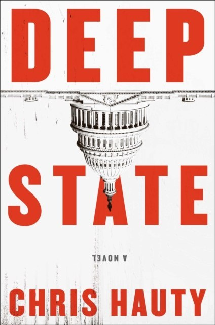 Deep State : The most addictive thriller of the decade by Chris Hauty