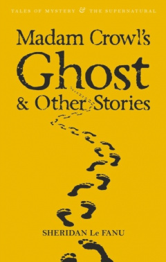 Madam Crowl's Ghost & Other Stories by Sheridan Le Fanu