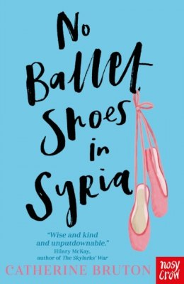 No Ballet Shoes in Syria by Catherine Bruton