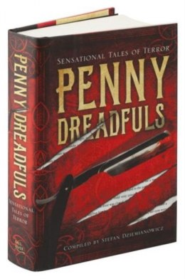 Penny Dreadfuls : Sensational Tales of Terror by Various
