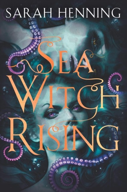 Sea Witch Rising by Sarah Henning