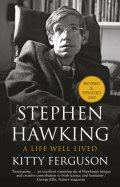 Stephen Hawking : A Life Well Lived by Kitty Ferguson