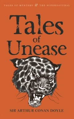 Tales of Unease by Sir Arthur Conan Doyle
