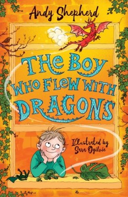 The Boy Who Flew with Dragons (The Boy Who Grew Dragons 3) by Andy Shepherd