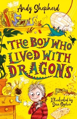 The Boy Who Lived with Dragons (The Boy Who Grew Dragons 2) by Andy Shepherd