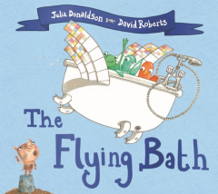 The Flying Bath by Julia Donaldson