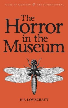 The Horror in the Museum : Collected Short Stories Volume Two : Volume 2 by H.P. Lovecraft