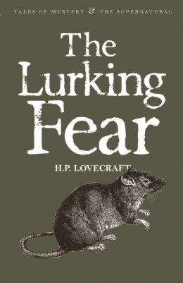 The Lurking Fear: Collected Short Stories Volume Four by Howard Phillips Lovecraft