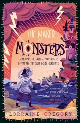 The Maker of Monsters by Lorraine Gregory