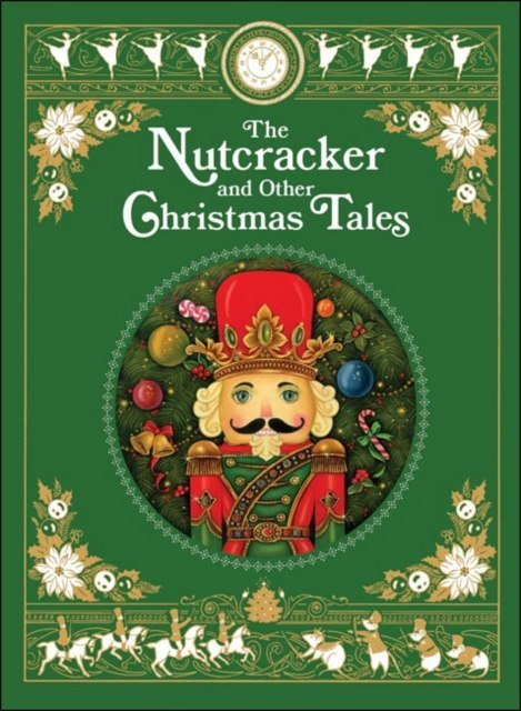 The Nutcracker and Other Christmas Tales by Various Authors