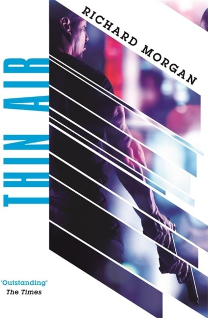 Thin Air : From the author of Netflix's Altered Carbon by Richard Morgan