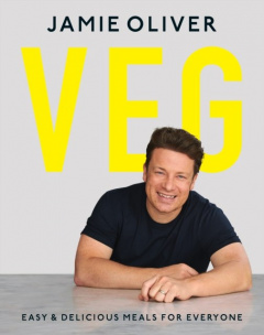 Veg : Easy & Delicious Meals for Everyone by Jamie Oliver